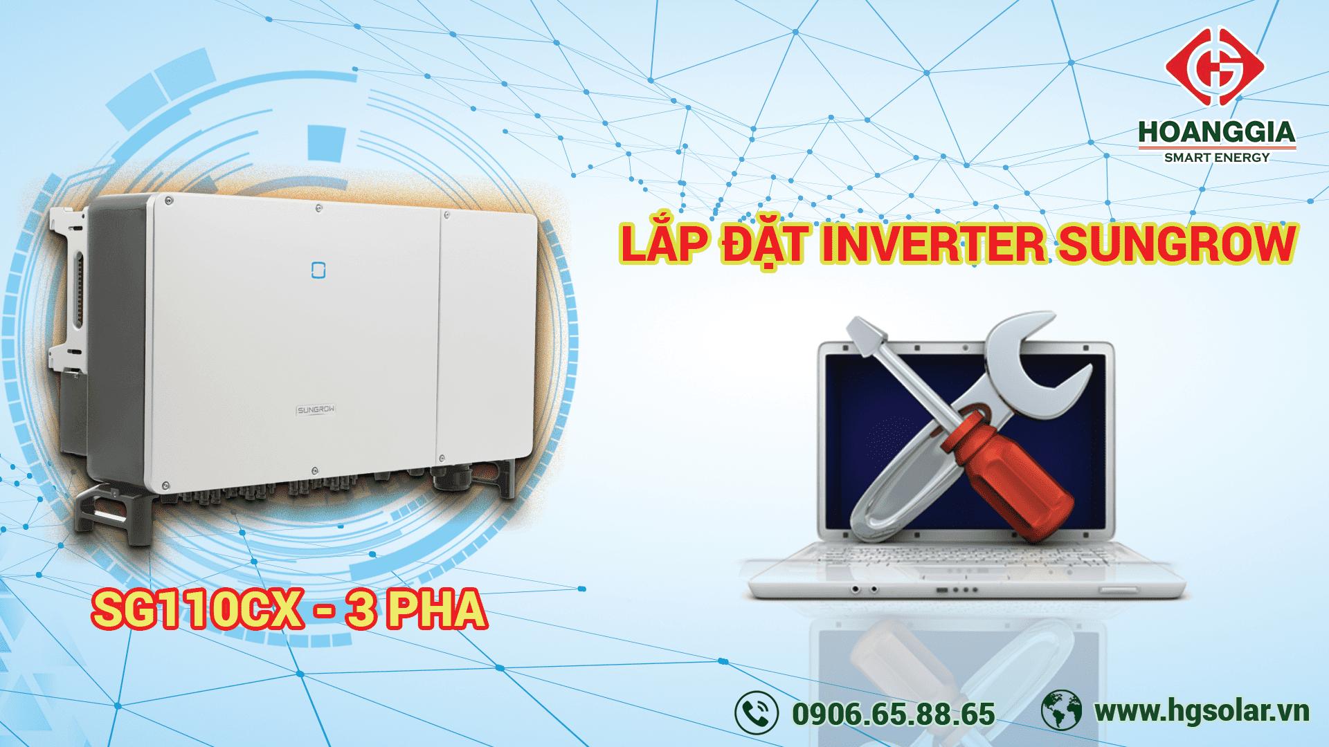 Hướng dẫn lắp đặt inverter Sungrow 110kW -3 PHASE (SG110CX)